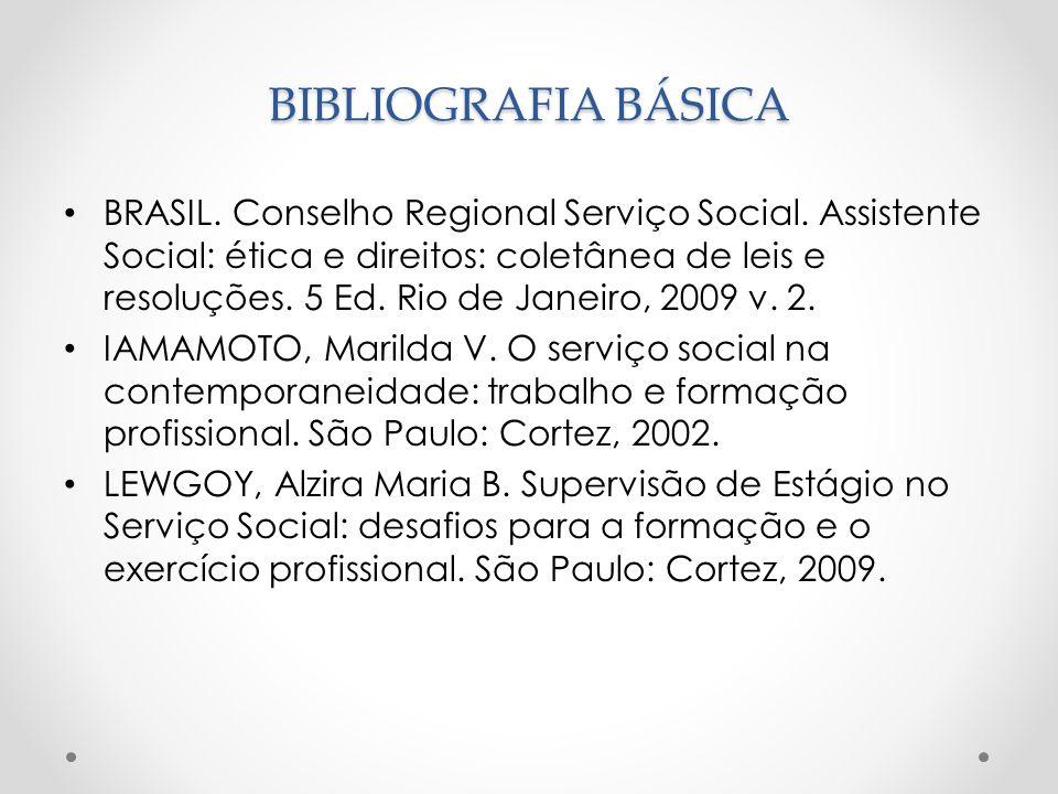 BIBLIOGRAFIA BÁSICA BRASIL. Conselho Regional Serviço Social.