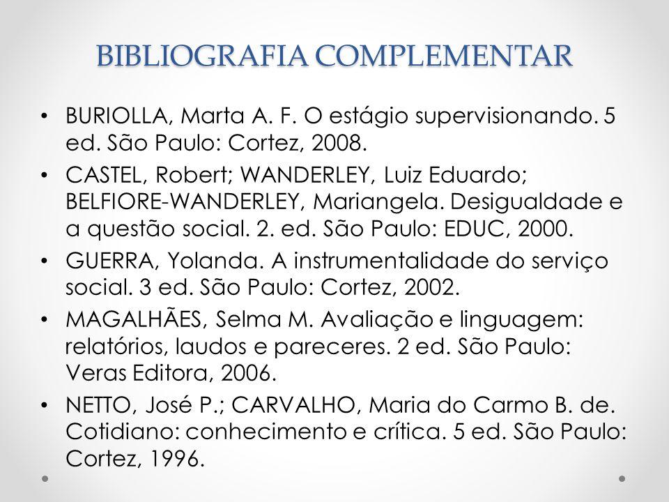 BIBLIOGRAFIA COMPLEMENTAR BURIOLLA, Marta A. F. O estágio supervisionando.