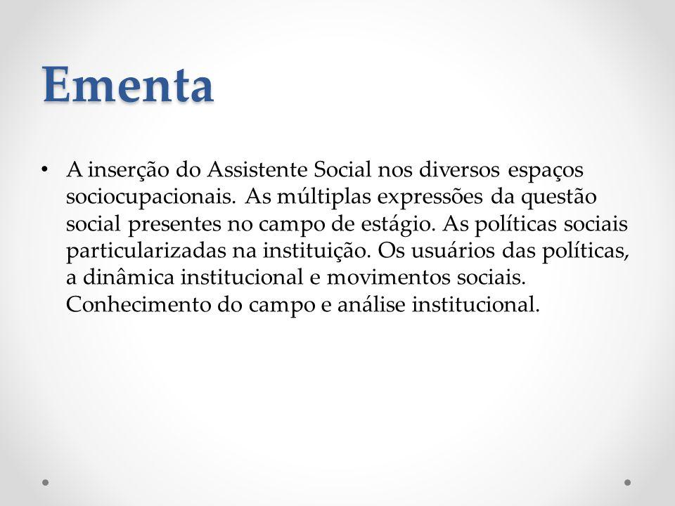 Ementa A inserção do Assistente Social nos diversos espaços sociocupacionais.