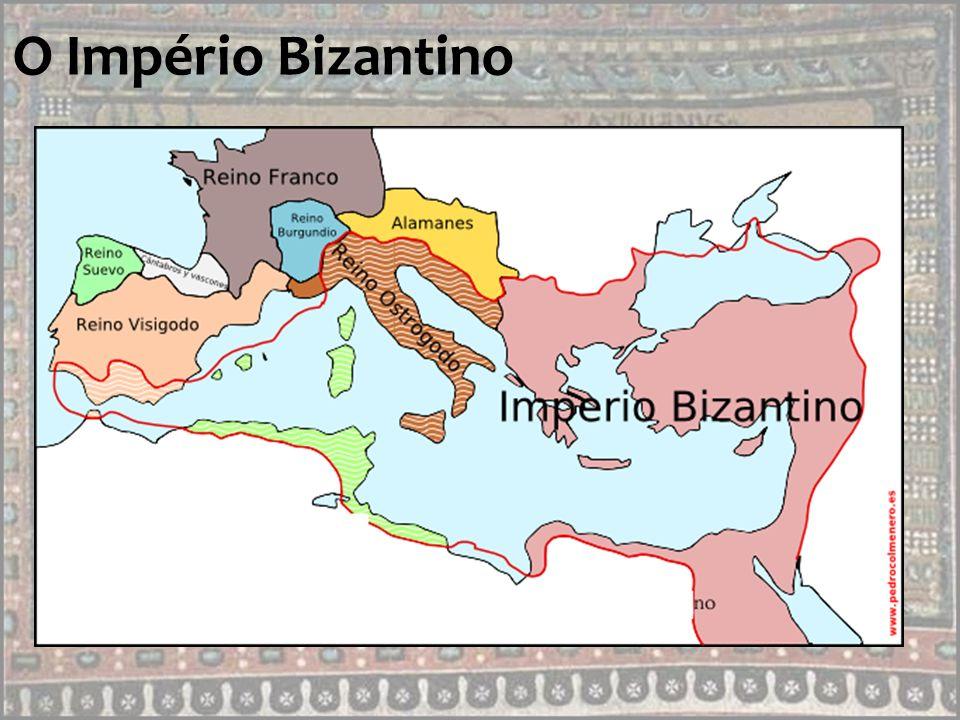 O Império Romano do Oriente O Império bizantino é também conhecido como Império Romano do Oriente.