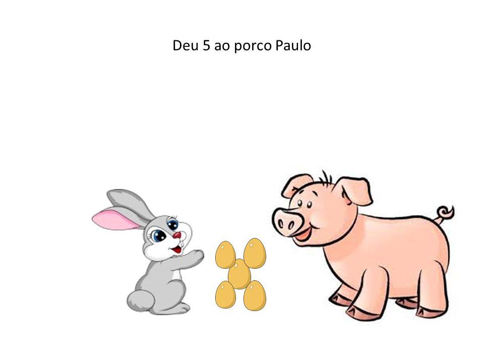 Deu 5 ao porco Paulo
