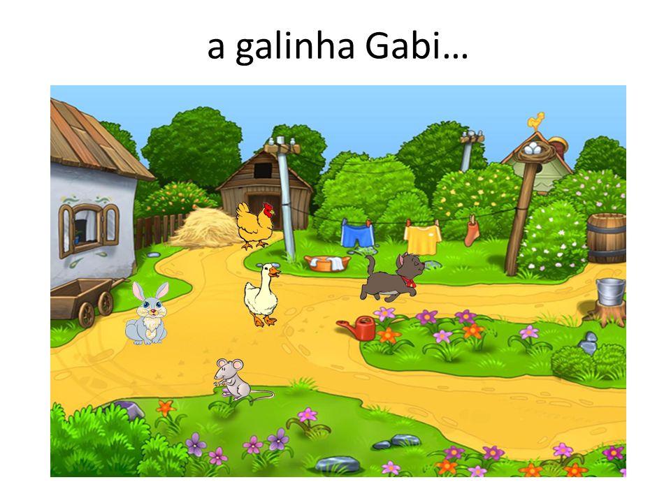 a galinha Gabi…