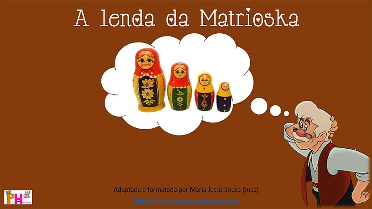 Créditos: Texto adaptado a partir de: https://isadoracln.wordpress.com/2011/06/09/a-lenda-da-matrioska-a-boneca-russa/ Imagens: Disney/Gepetto