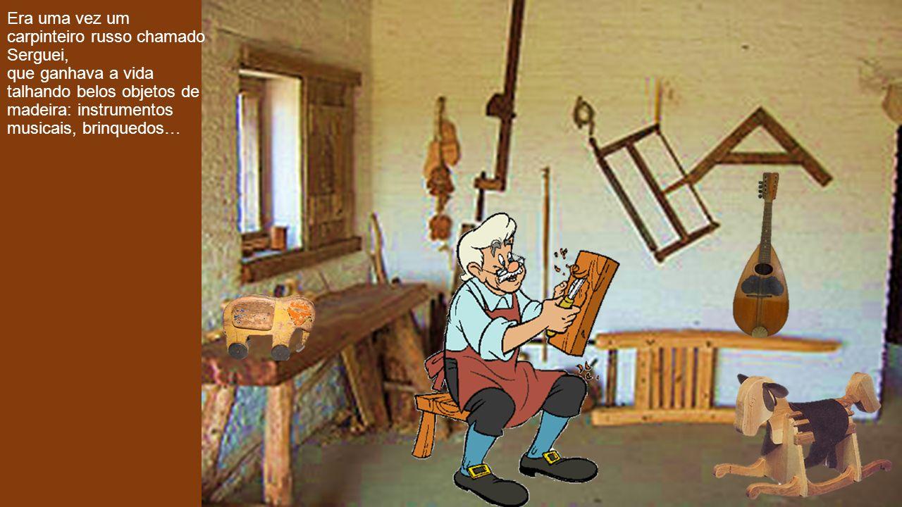 Todas as semanas, ele enfrentava o frio do bosque para buscar madeira e assim construir novos objetos.