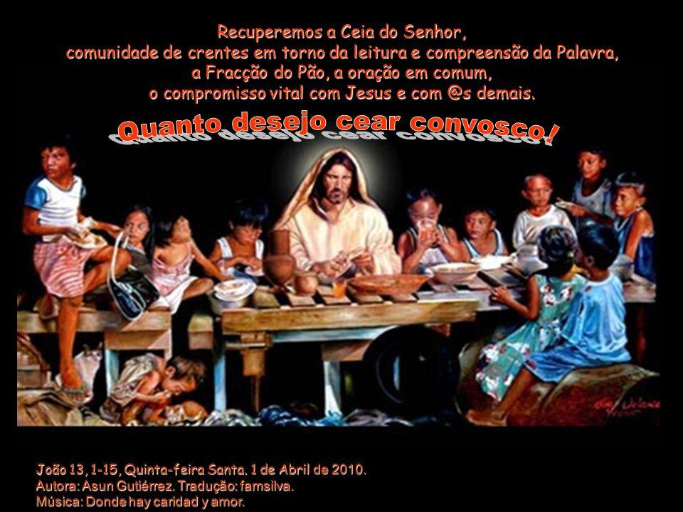 João 13, 1-15, Quinta-feira Santa.1 de Abril de 2010.
