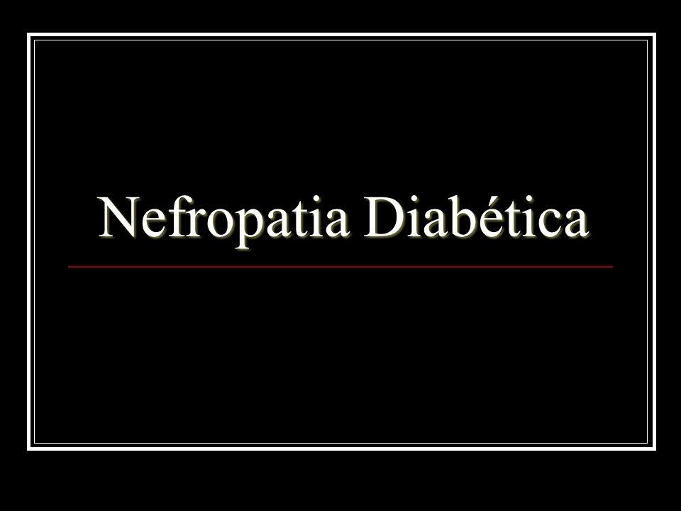 Prevenção Secundária Normalizar os níveis de EUA para retardar ou reverter a evolução da ND; Avaliar o pcte a cada três meses (controle pressórico e glicêmico); Correção da dislipidemia (colesterol LDL <100mg/dl); Suspensão do fumo e do álcool; Recomendar o uso de aspirina em pctes micro ou macroalbuminúricos – prevenção de dça cardiovascular; Dieta hipoprotéica (0,8g/Kg), proteinúria <0,3g/24h) Tratar as demais complicações (retinopatia, neuropatia periférica e autonômica).