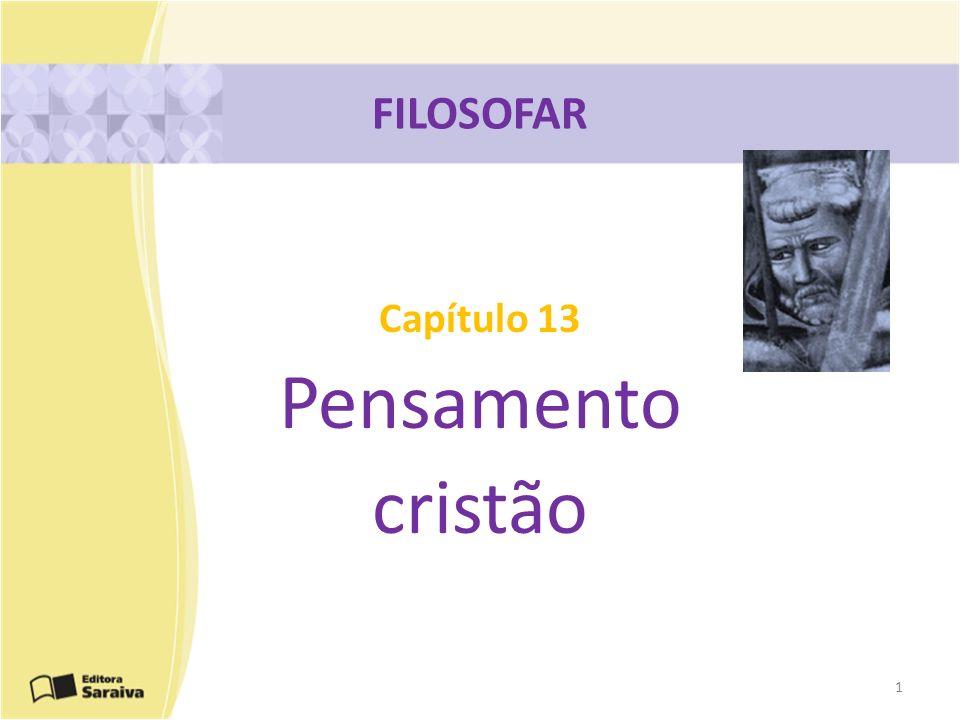 Capítulo 13 Pensamento cristão FILOSOFAR 1