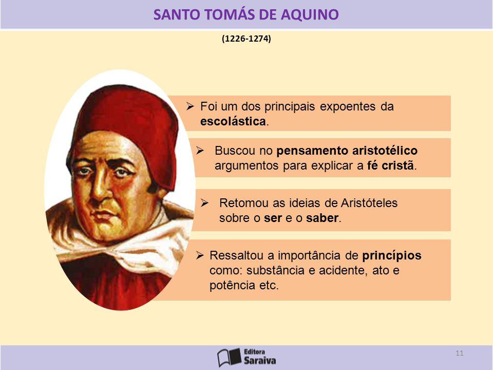 (1226-1274) SANTO TOMÁS DE AQUINO  Foi um dos principais expoentes da escolástica.