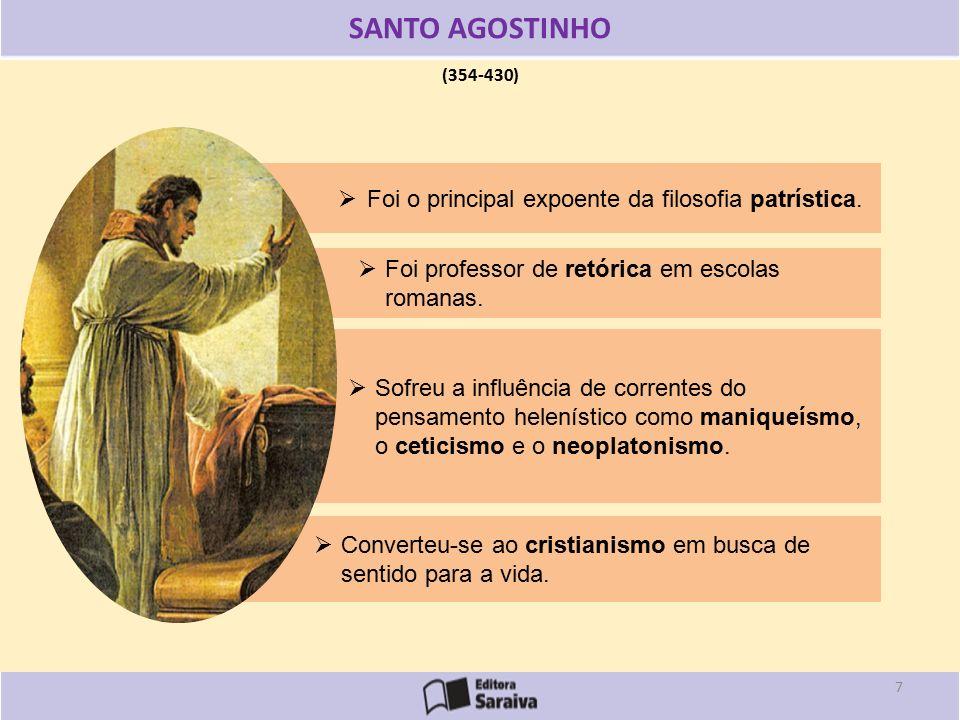 (354-430) SANTO AGOSTINHO  Foi o principal expoente da filosofia patrística.