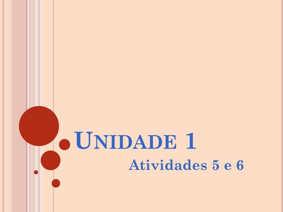 U NIDADE 1 Atividades 5 e 6