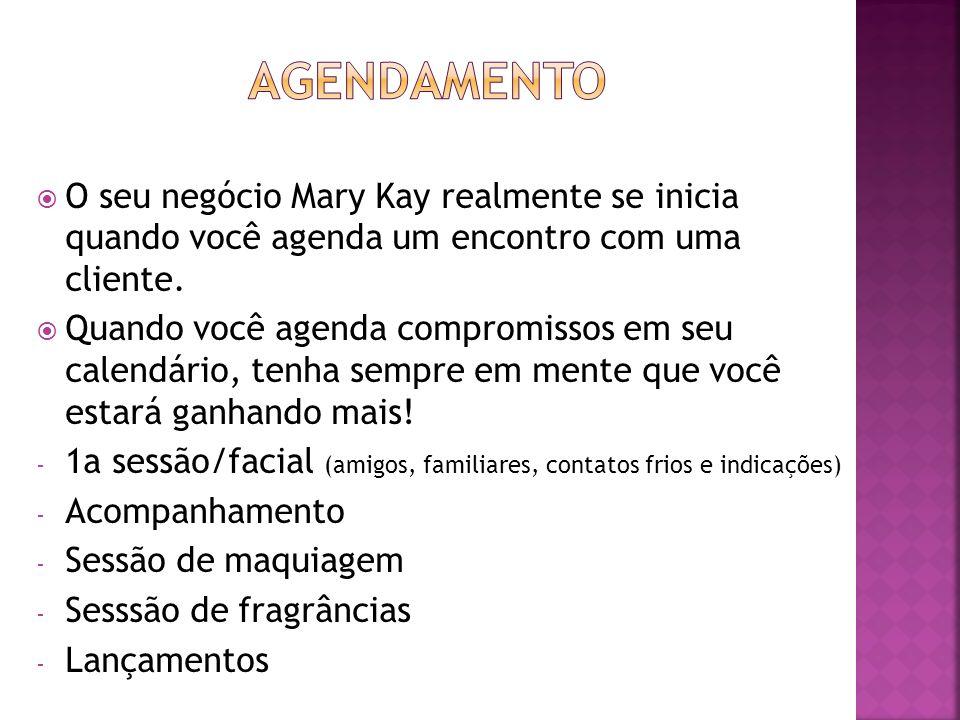  O seu negócio Mary Kay realmente se inicia quando você agenda um encontro com uma cliente.