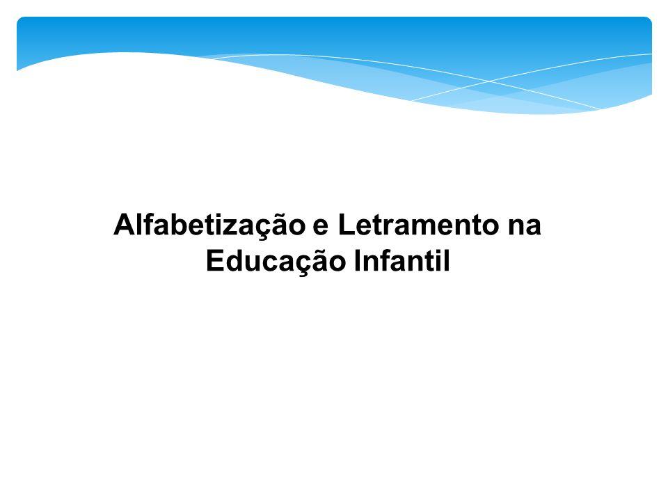 Alfabetização e Letramento na Educação Infantil