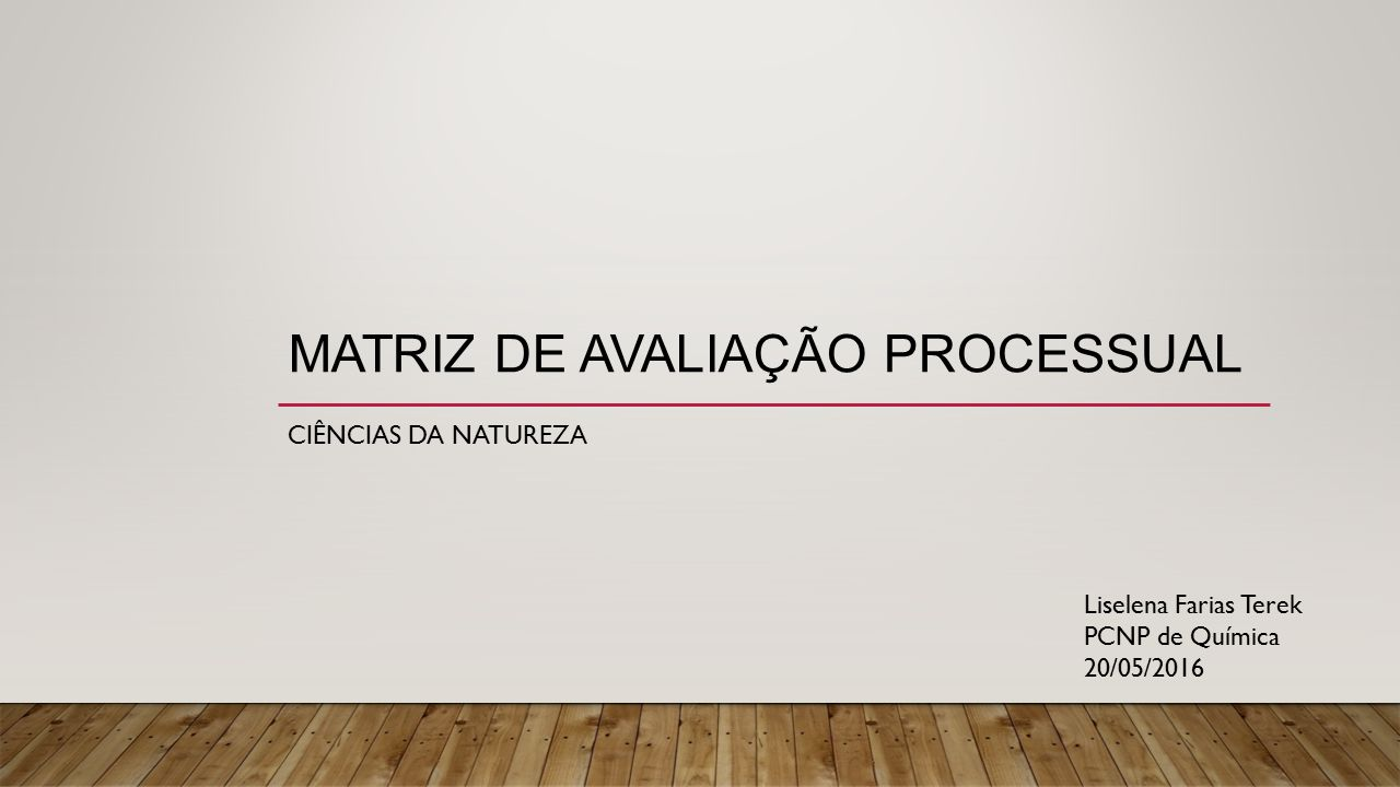 Qual avaliação Processual /Habilidades ?