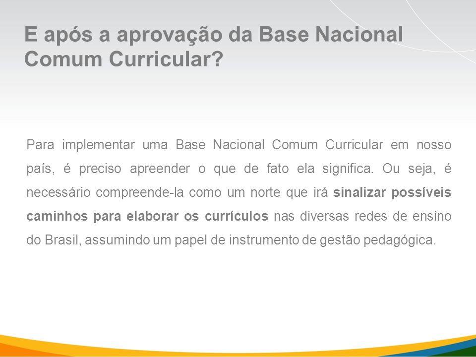Para implementar uma Base Nacional Comum Curricular em nosso país, é preciso apreender o que de fato ela significa.