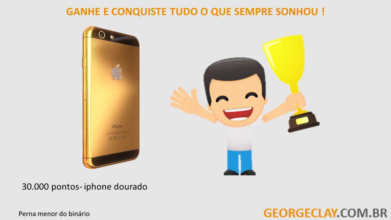 30.000 pontos- iphone dourado