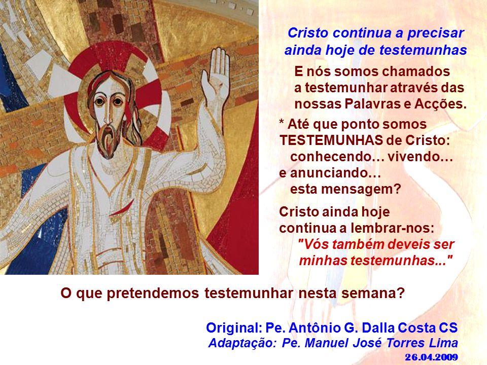 6. Os discípulos recebem a MISSÃO de serem testemunhas...