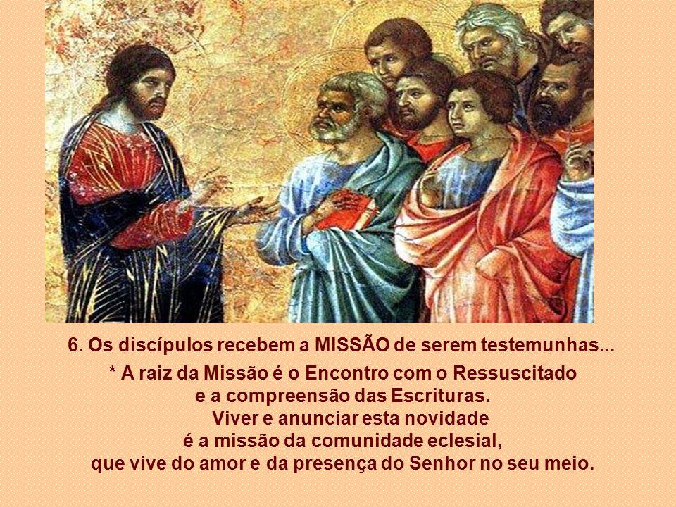 6.Os discípulos recebem a MISSÃO de serem testemunhas...