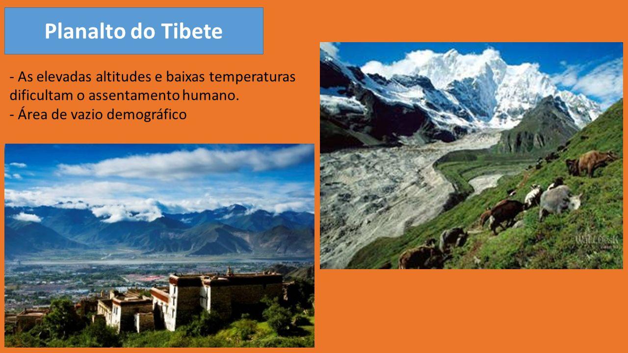 Planalto do Tibete - As elevadas altitudes e baixas temperaturas dificultam o assentamento humano.