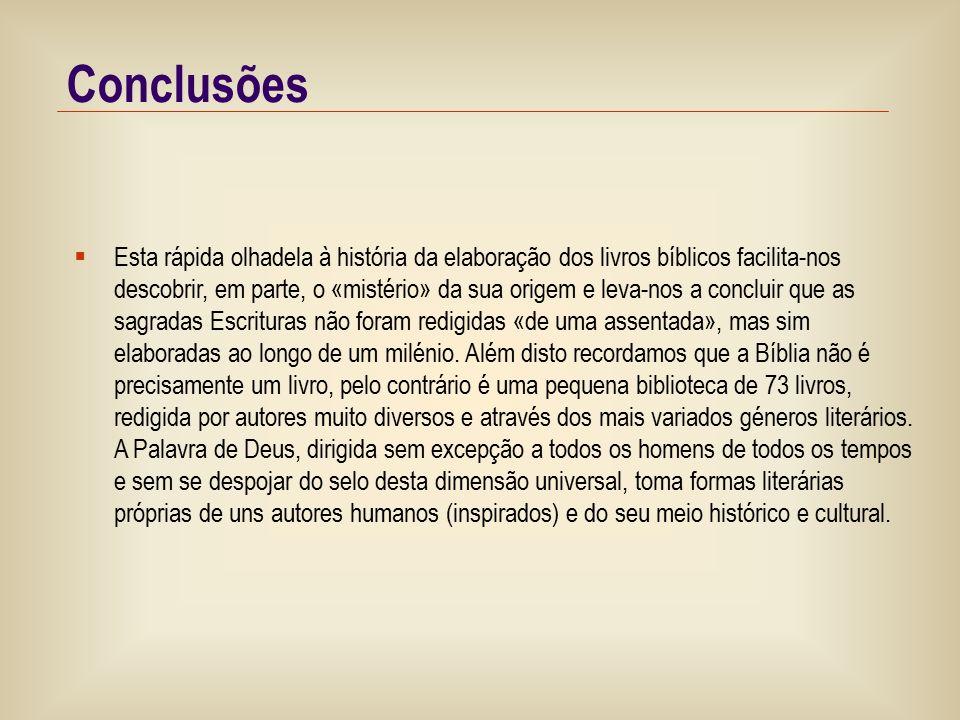 14/13 Conclusões  Esta rápida olhadela à história da elaboração dos livros bíblicos facilita-nos descobrir, em parte, o «mistério» da sua origem e leva-nos a concluir que as sagradas Escrituras não foram redigidas «de uma assentada», mas sim elaboradas ao longo de um milénio.
