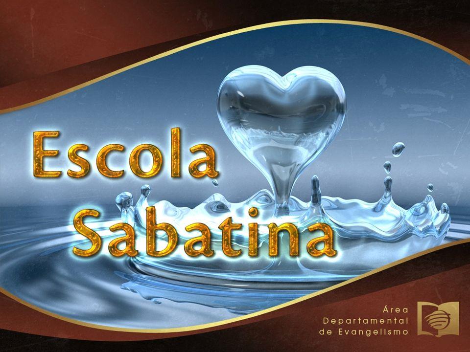 Lição da Escola Sabatina 04 de Maio a 10 de Maio