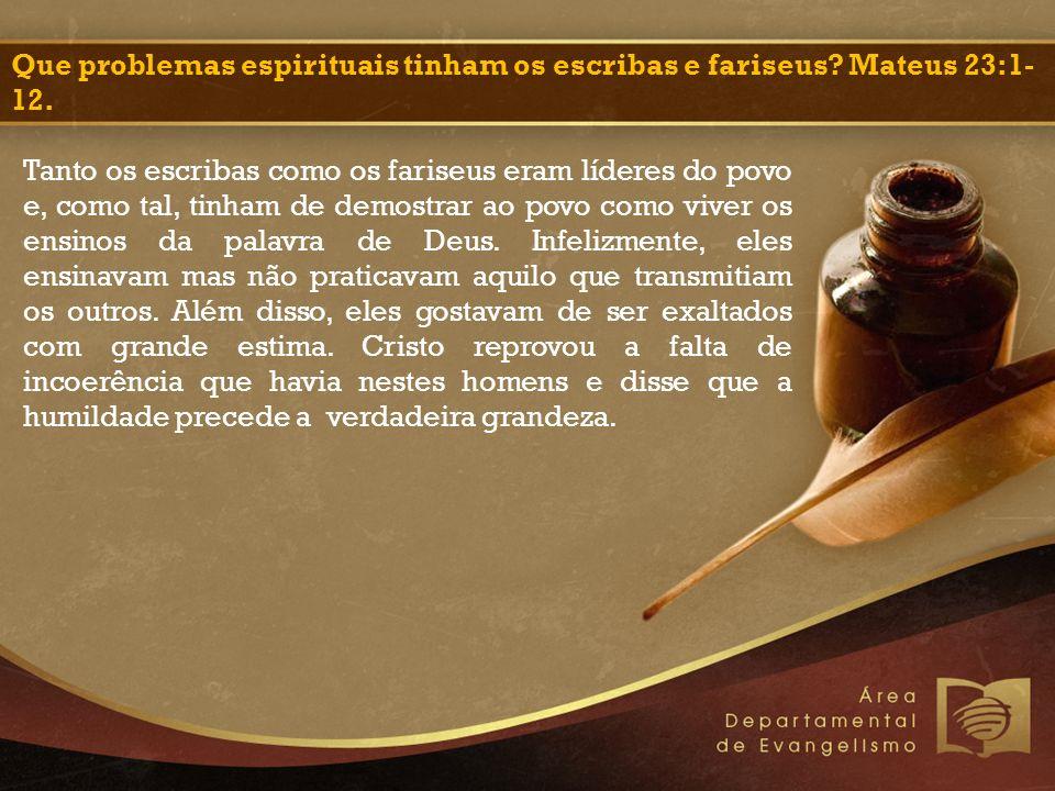 Que problemas espirituais tinham os escribas e fariseus.