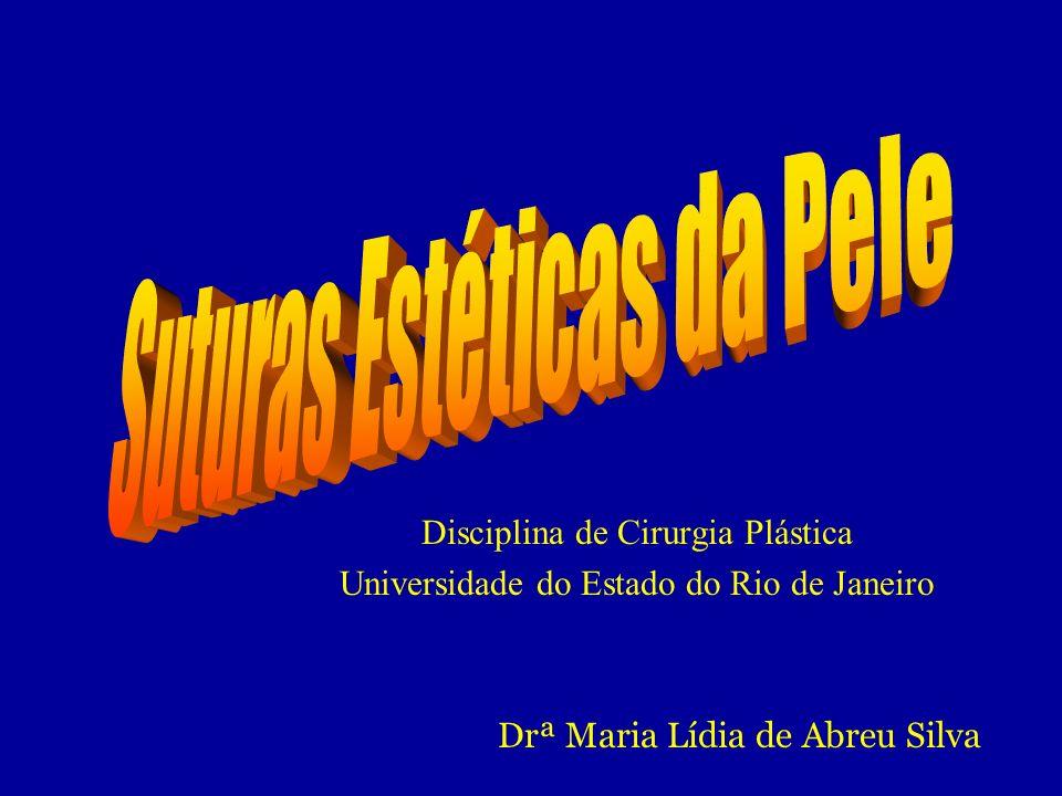 Disciplina de Cirurgia Plástica Universidade do Estado do Rio de Janeiro Drª Maria Lídia de Abreu Silva