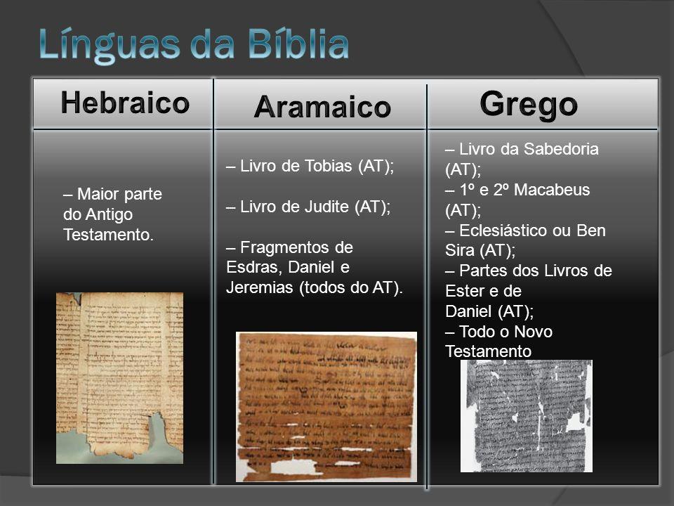 – Maior parte do Antigo Testamento.