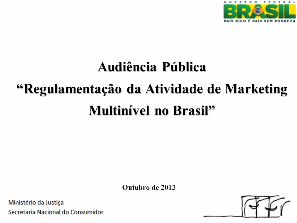 Audiência Pública Regulamentação da Atividade de Marketing Multinível no Brasil Outubro de 2013