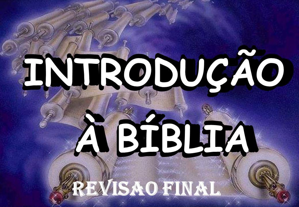 INTRODUÇÃO À BÍBLIA INTRODUÇÃO À BÍBLIA INTRODUÇÃO À BÍBLIA INTRODUÇÃO À BÍBLIA INTRODUÇÃO À BÍBLIA INTRODUÇÃO À BÍBLIA INTRODUÇÃO À BÍBLIA INTRODUÇÃO