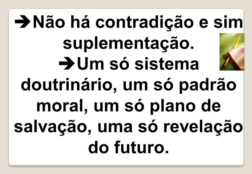  Não há contradição e sim suplementação.  Um só sistema doutrinário, um só padrão moral, um só plano de salvação, uma só revelação do futuro.