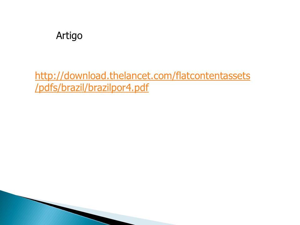 Artigo http://download.thelancet.com/flatcontentassets /pdfs/brazil/brazilpor4.pdf