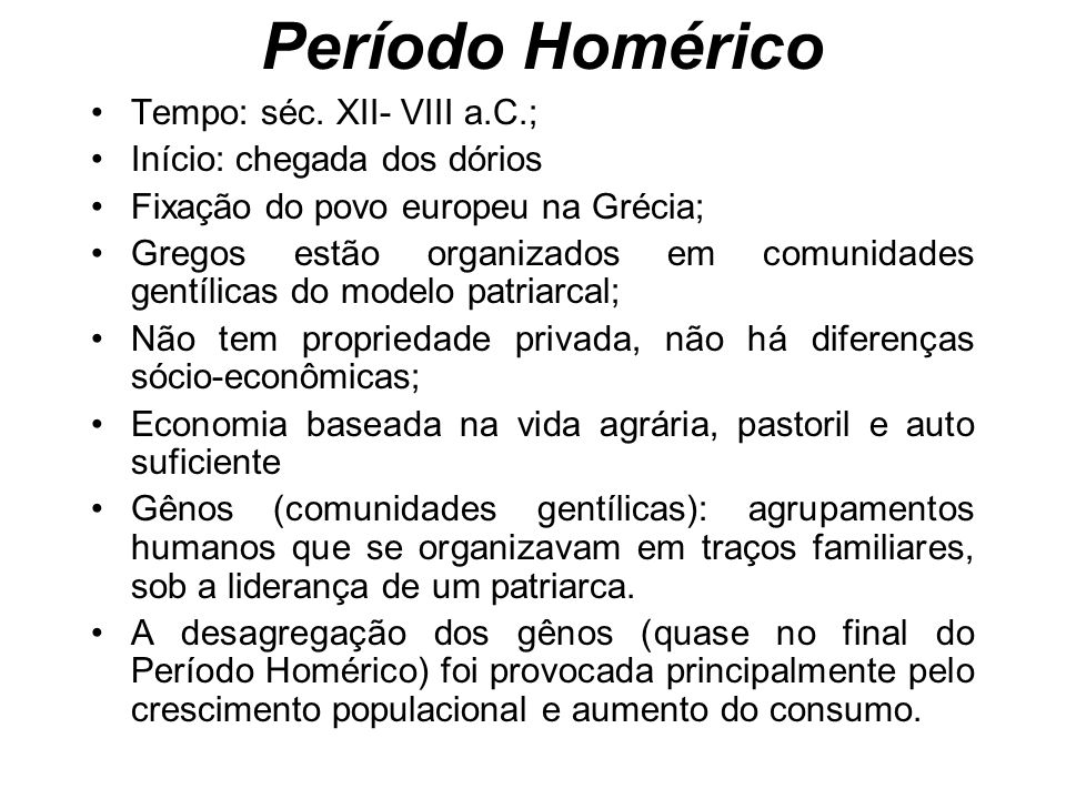 Período Homérico Tempo: séc.
