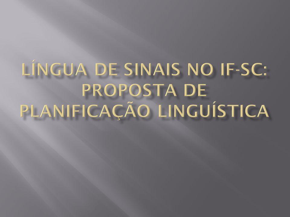 O Campus Florianópolis-Continente O IF-SC O povo surdo: língua, identidade, cultura e política