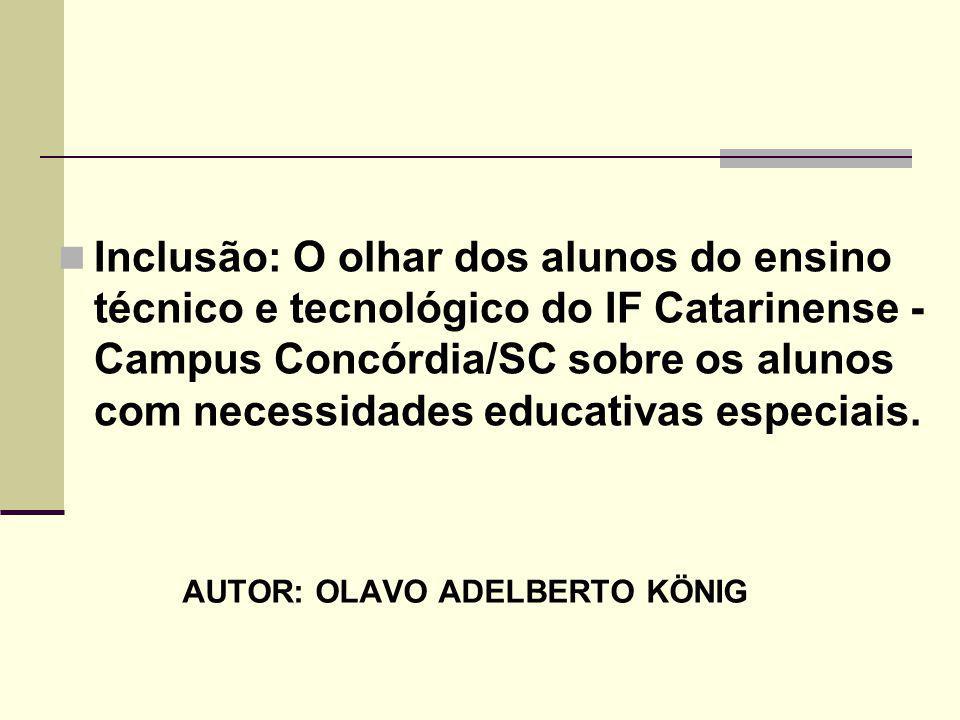 Inclusão: O olhar dos alunos do ensino técnico e tecnológico do IF Catarinense - Campus Concórdia/SC sobre os alunos com necessidades educativas especiais.