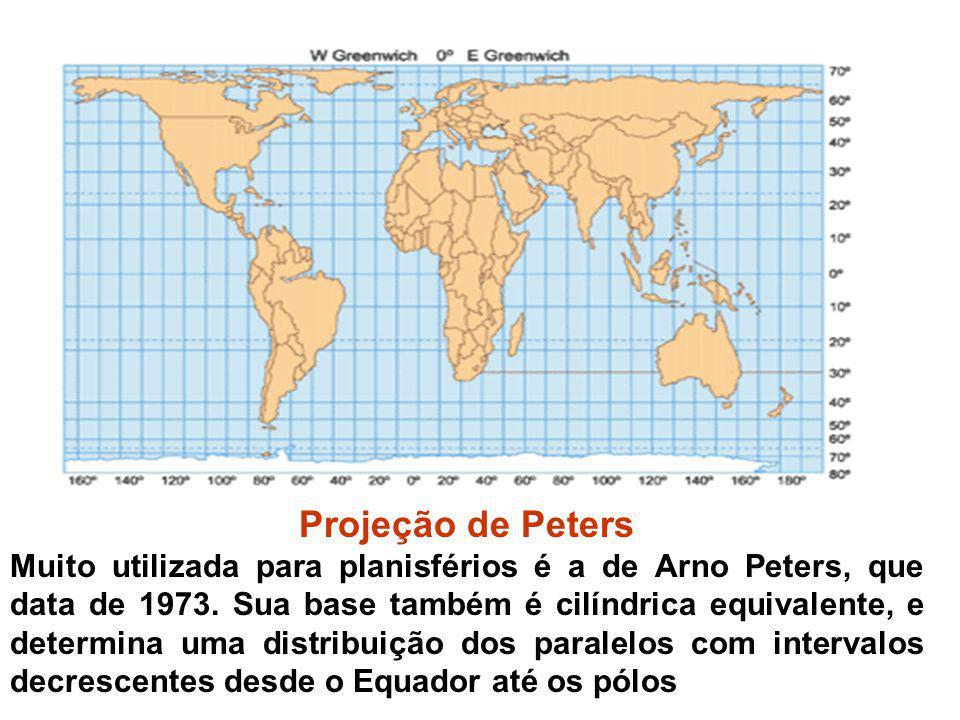 Projeção de Peters Muito utilizada para planisférios é a de Arno Peters, que data de 1973. Sua base também é cilíndrica equivalente, e determina uma d
