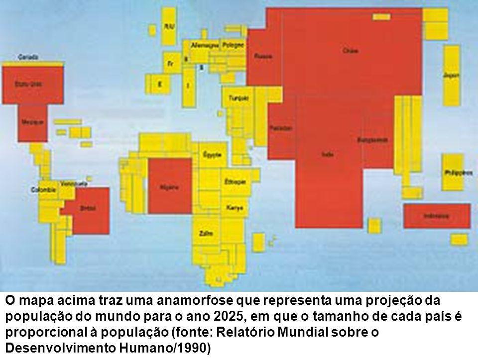O mapa acima traz uma anamorfose que representa uma projeção da população do mundo para o ano 2025, em que o tamanho de cada país é proporcional à pop