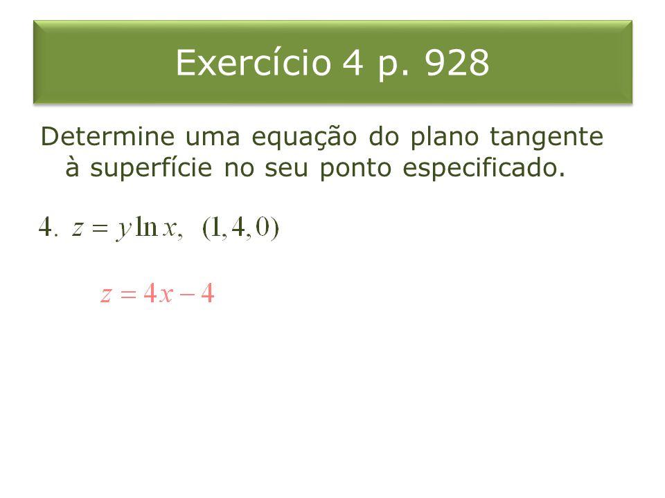 Exercício 4 p. 928 Determine uma equação do plano tangente à superfície no seu ponto especificado.