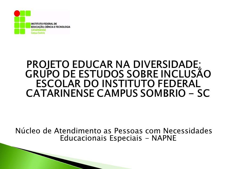 Iniciativa do NAPNE IFCatarinense campus Sombrio; Desenvolver ações do Programa TECNEP - Educação, Tecnologia e Profissionalização para Pessoas com Necessidades; Promover a participação institucional no cenário da construção da educação inclusiva;