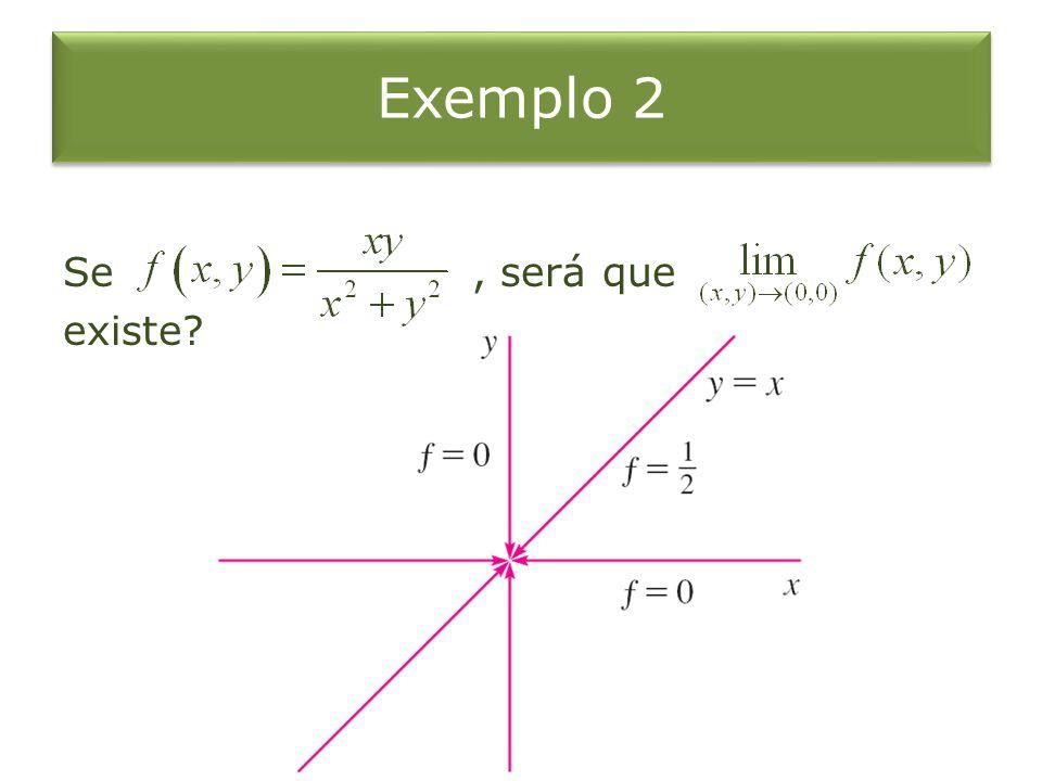 Exemplo 2 Se, será que existe?