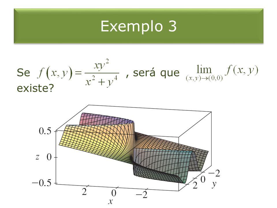 Exemplo 3 Se, será que existe?