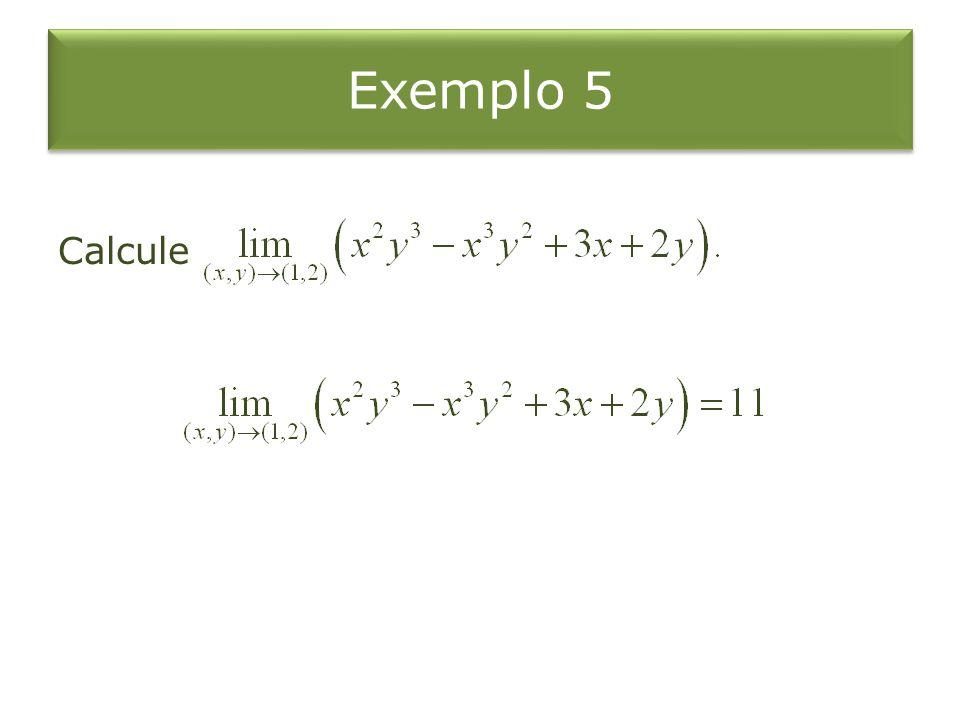 Exemplo 5 Calcule