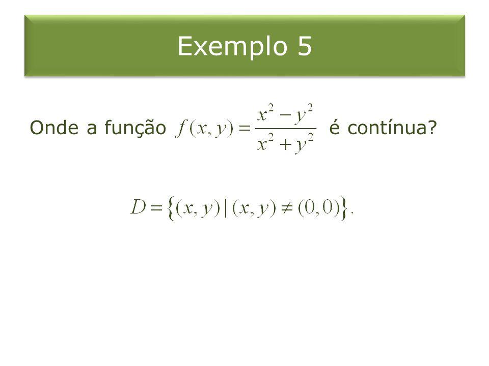 Exemplo 5 Onde a função é contínua?
