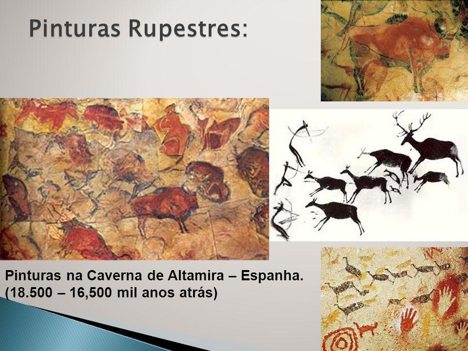 Pinturas na Caverna de Altamira – Espanha. (18.500 – 16,500 mil anos atrás) Pinturas Rupestres: