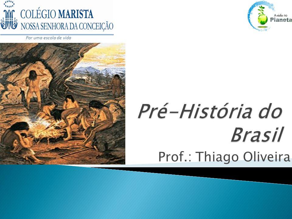 Prof.: Thiago Oliveira Por uma escola de vida