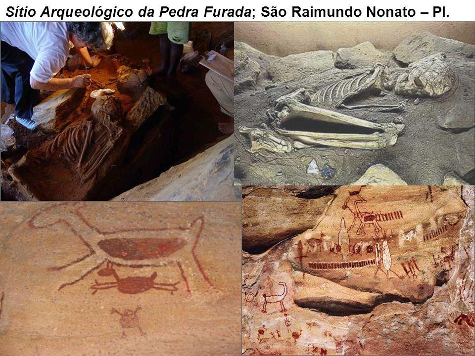 Sítio Arqueológico da Pedra Furada; São Raimundo Nonato – PI.