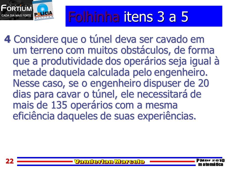 2222 Folhinha itens 3 a 5 4 Considere que o túnel deva ser cavado em um terreno com muitos obstáculos, de forma que a produtividade dos operários seja