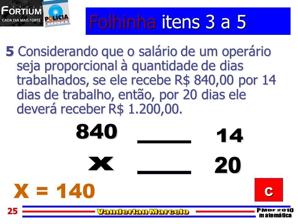 2525 Folhinha itens 3 a 5 5 Considerando que o salário de um operário seja proporcional à quantidade de dias trabalhados, se ele recebe R$ 840,00 por