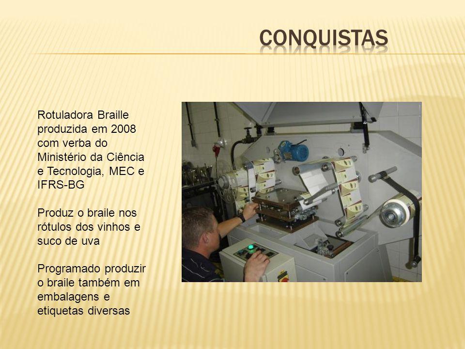 Rotuladora Braille produzida em 2008 com verba do Ministério da Ciência e Tecnologia, MEC e IFRS-BG Produz o braile nos rótulos dos vinhos e suco de uva Programado produzir o braile também em embalagens e etiquetas diversas