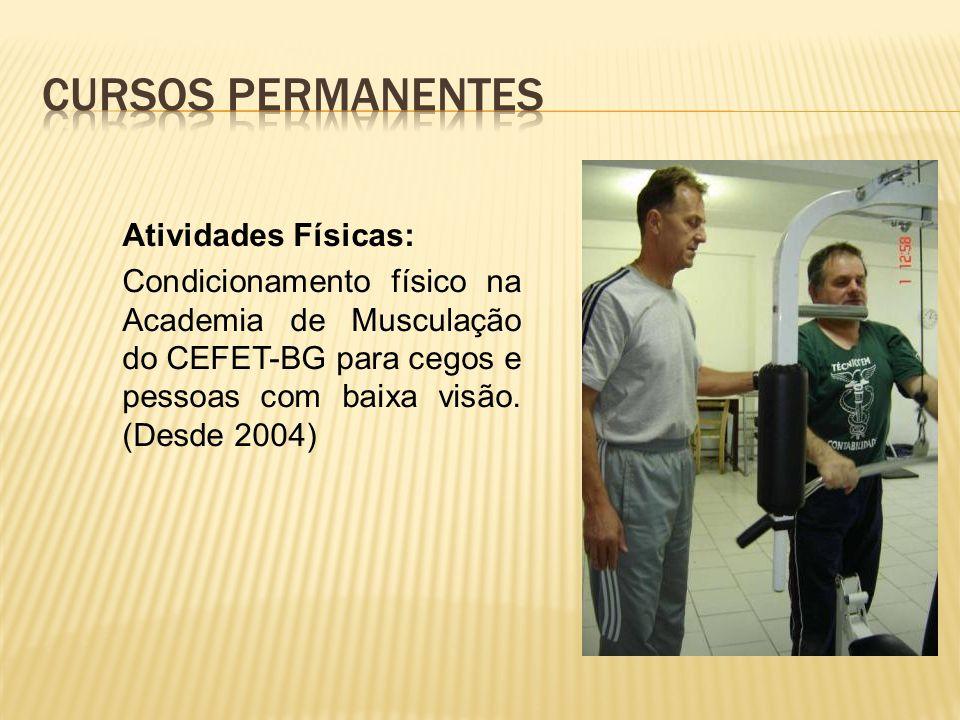 Atividades Físicas: Condicionamento físico na Academia de Musculação do CEFET-BG para cegos e pessoas com baixa visão.