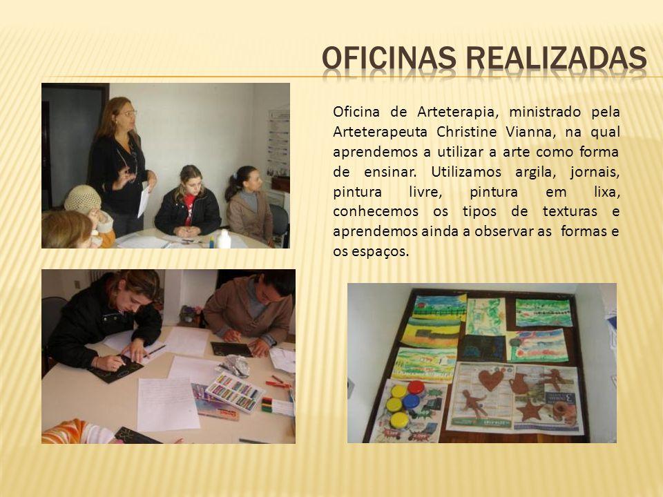 Oficina de Arteterapia, ministrado pela Arteterapeuta Christine Vianna, na qual aprendemos a utilizar a arte como forma de ensinar.